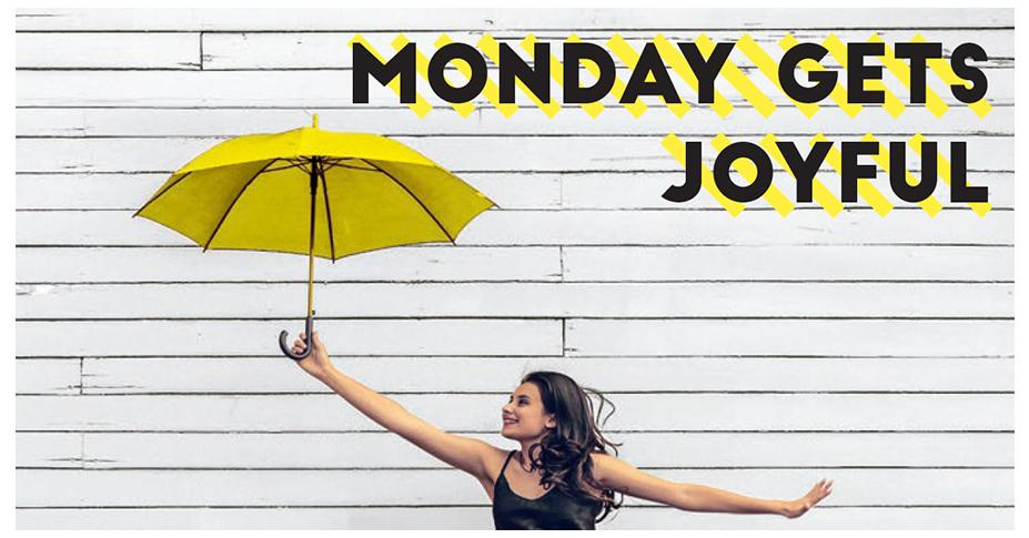 Monday Gets Joyful