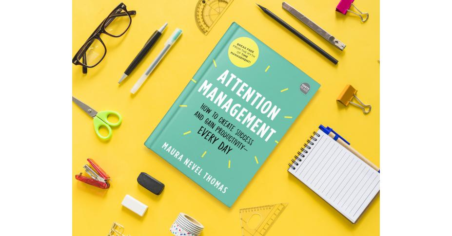 What is attention management? A modern twist on a nineteenth century productivity secret