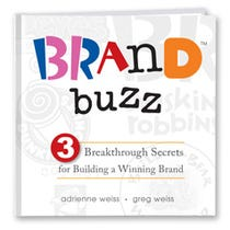 Brand Buzz: 3 Breakthrough Secrets for Building a Winning Brand