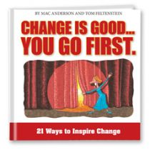 Change Is Good...You Go First