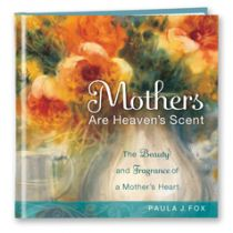 Mothers Are Heaven's Scent