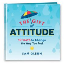 The Gift of Attitude