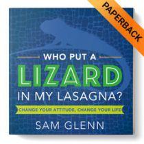 Who Put a Lizard in My Lasagna?