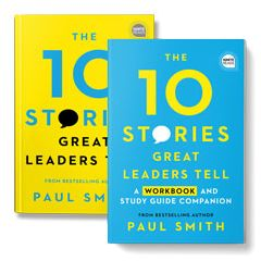 The 10 Stories Great Leaders Tell Book and Workbook