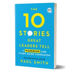 10 Stories Great Leaders Tell Workbook