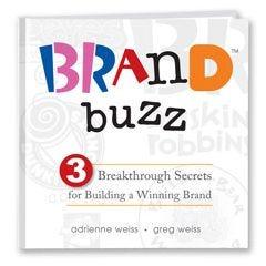 Brand Buzz: 3 Breakthrough Secrets for Building a Winning Brand