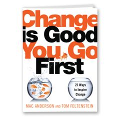 Change Is Good...You Go First (Executive Edition)