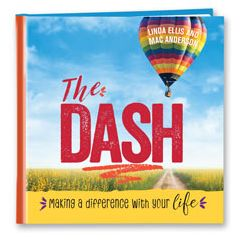 The Dash: Making a Difference with Your Life