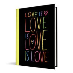 Love is Love is Love is Love