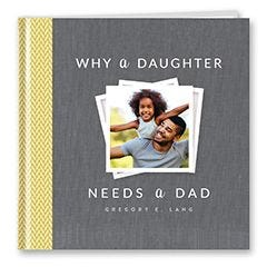 Why a Daughter Needs a Dad Personalized Book