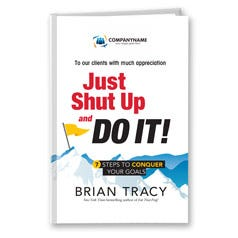 Just Shut Up and Do It! Customized Book