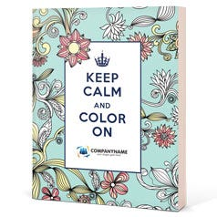 Keep Calm and Color On: For Stress Relief Customized Coloring Book