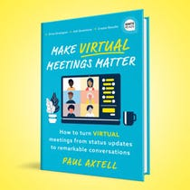 Make Virtual Meetings Matter