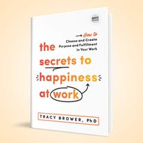 The Secrets to Happiness at Work