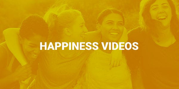 Happiness Videos