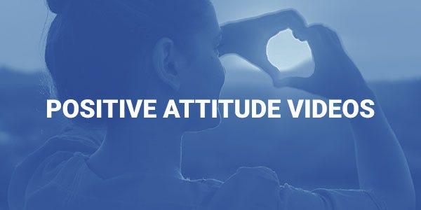 Positive Attitude Videos